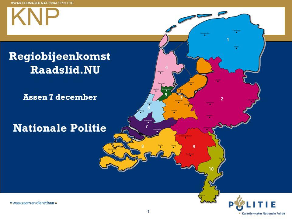 GELDERLAND_ZUID KWARTIERMAKER NATIONALE POLITIE 1 KNP Regiobijeenkomst Raadslid.NU Assen 7 december Nationale Politie