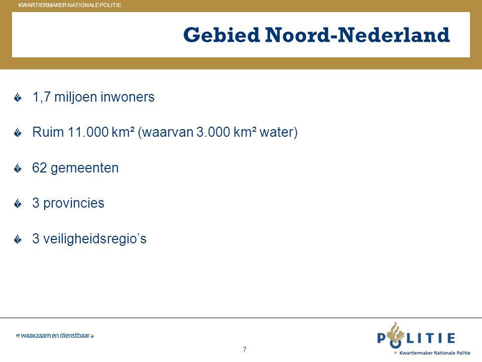 GELDERLAND_ZUID KWARTIERMAKER NATIONALE POLITIE 7 Gebied Noord-Nederland 1,7 miljoen inwoners Ruim 11.000 km² (waarvan 3.000 km² water) 62 gemeenten 3
