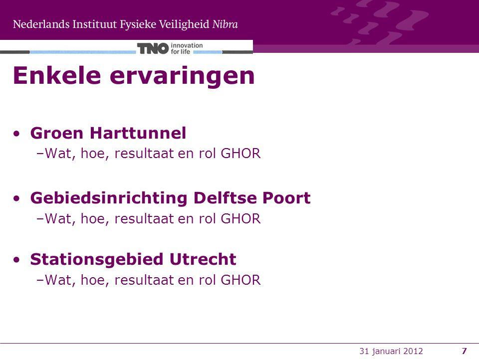 7 Enkele ervaringen Groen Harttunnel –Wat, hoe, resultaat en rol GHOR Gebiedsinrichting Delftse Poort –Wat, hoe, resultaat en rol GHOR Stationsgebied