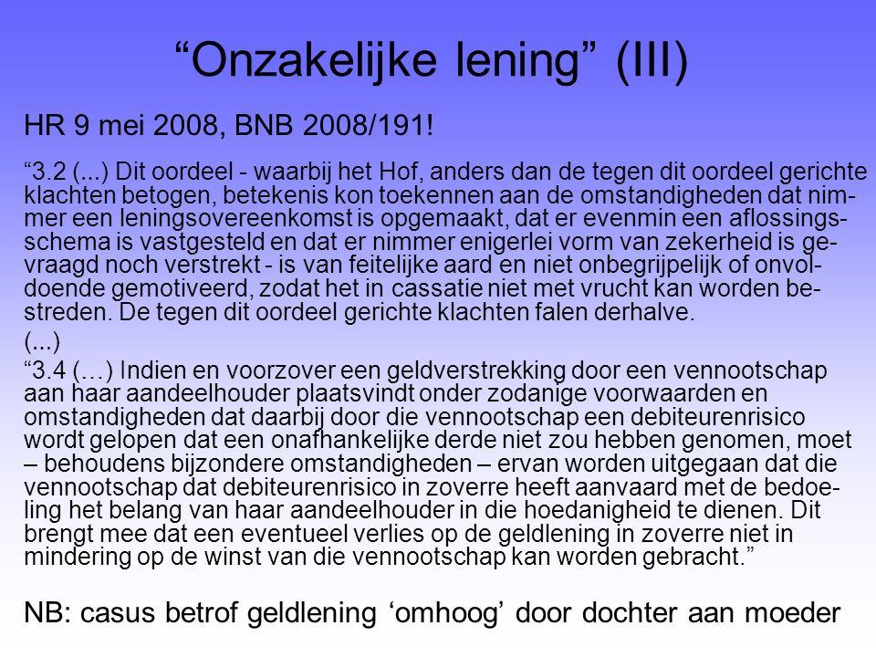 """""""Onzakelijke lening"""" (III) HR 9 mei 2008, BNB 2008/191! """"3.2 ( … ) Dit oordeel - waarbij het Hof, anders dan de tegen dit oordeel gerichte klachten be"""