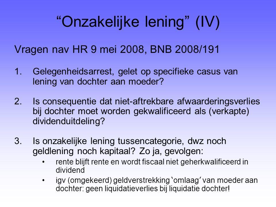 """""""Onzakelijke lening"""" (IV) Vragen nav HR 9 mei 2008, BNB 2008/191 1.Gelegenheidsarrest, gelet op specifieke casus van lening van dochter aan moeder? 2."""
