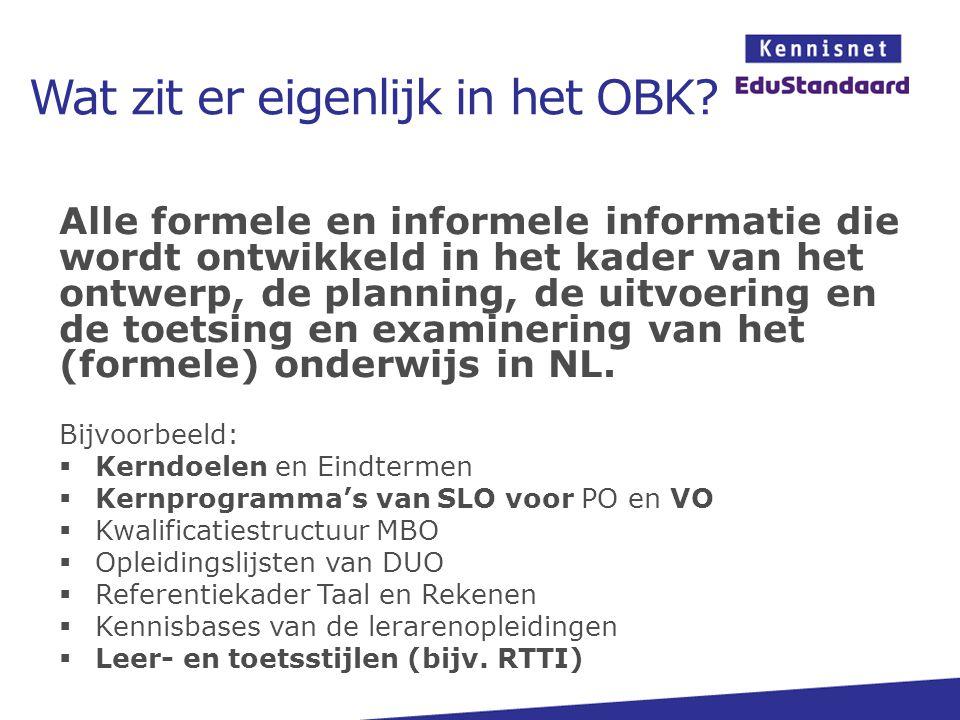 Wat zit er eigenlijk in het OBK? Alle formele en informele informatie die wordt ontwikkeld in het kader van het ontwerp, de planning, de uitvoering en