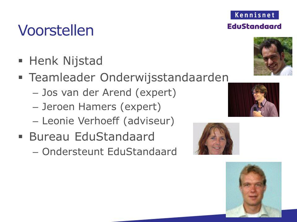 Voorstellen  Henk Nijstad  Teamleader Onderwijsstandaarden – Jos van der Arend (expert) – Jeroen Hamers (expert) – Leonie Verhoeff (adviseur)  Bure