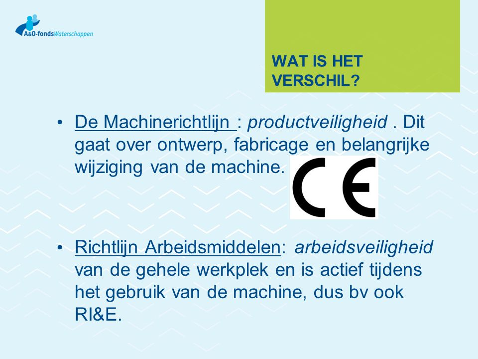 WAT IS HET VERSCHIL.De Machinerichtlijn : productveiligheid.