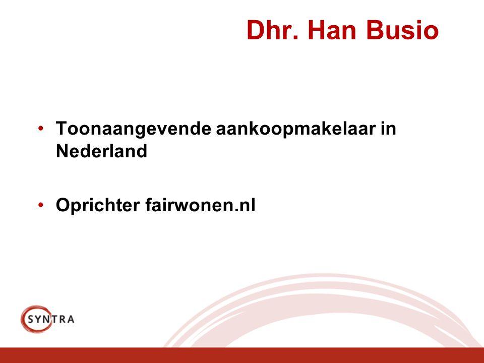 Dhr. Han Busio Toonaangevende aankoopmakelaar in Nederland Oprichter fairwonen.nl