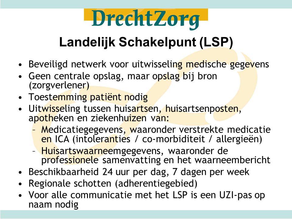 Landelijk Schakelpunt (LSP) Beveiligd netwerk voor uitwisseling medische gegevens Geen centrale opslag, maar opslag bij bron (zorgverlener) Toestemmin