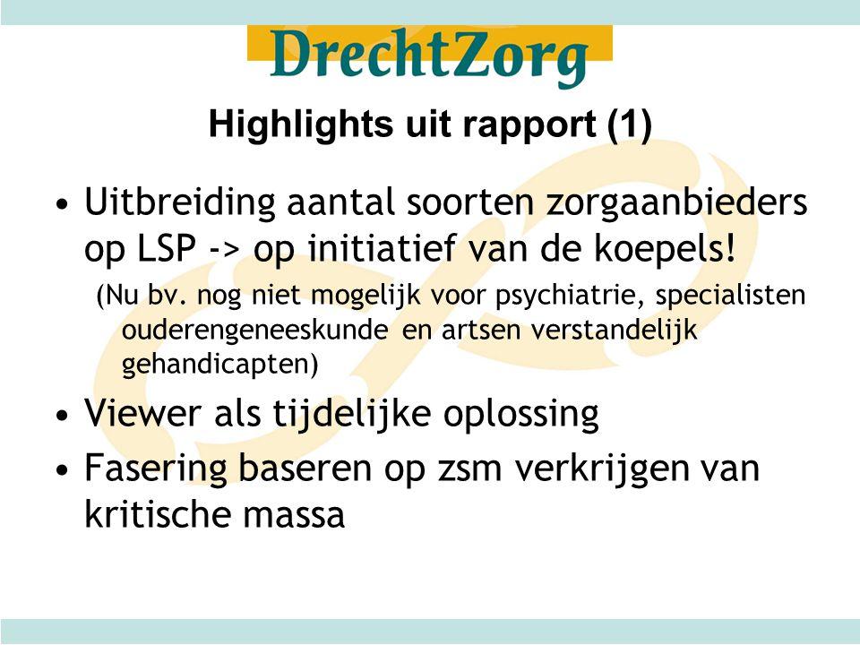 Highlights uit rapport (1) Uitbreiding aantal soorten zorgaanbieders op LSP -> op initiatief van de koepels! (Nu bv. nog niet mogelijk voor psychiatri