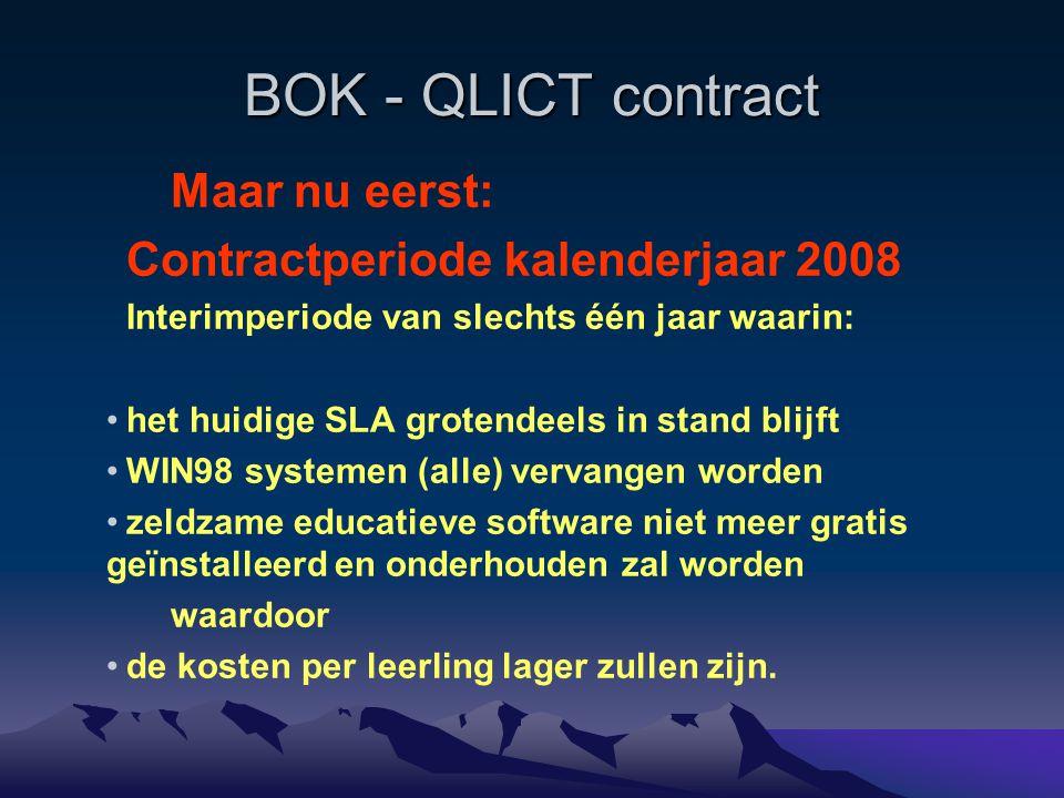 BOK - QLICT contract Maar nu eerst: Contractperiode kalenderjaar 2008 Interimperiode van slechts één jaar waarin: het huidige SLA grotendeels in stand