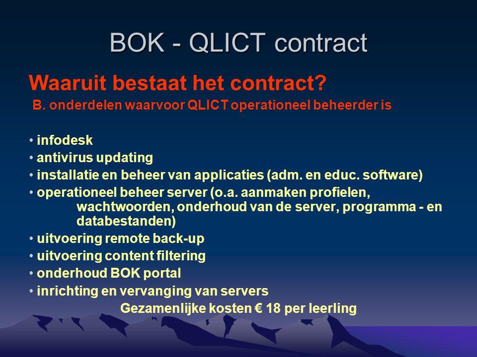 BOK - QLICT contract Waaruit bestaat het contract? B. onderdelen waarvoor QLICT operationeel beheerder is infodesk antivirus updating installatie en b