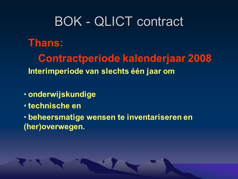 BOK - QLICT contract Thans interimperiode: De discussie wordt vooral gevoerd over het (toekomstige): uitbreiding educatieve toepassingen met als gevolg meer datatransport door –gebruik servers van externe partijen, o.a.