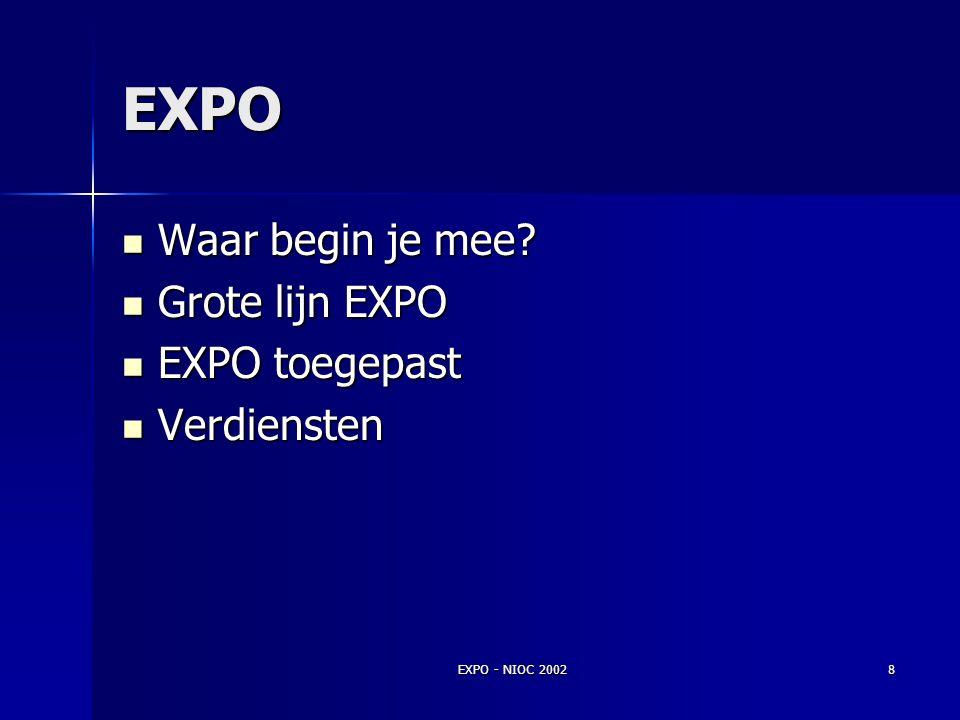 EXPO - NIOC 20027 Kwaliteit en tijd Onderwijsbaar Onderwijsbaar Beoordeelbaar Beoordeelbaar Goed resultaat Goed resultaat Verbindingen voor onderdelen