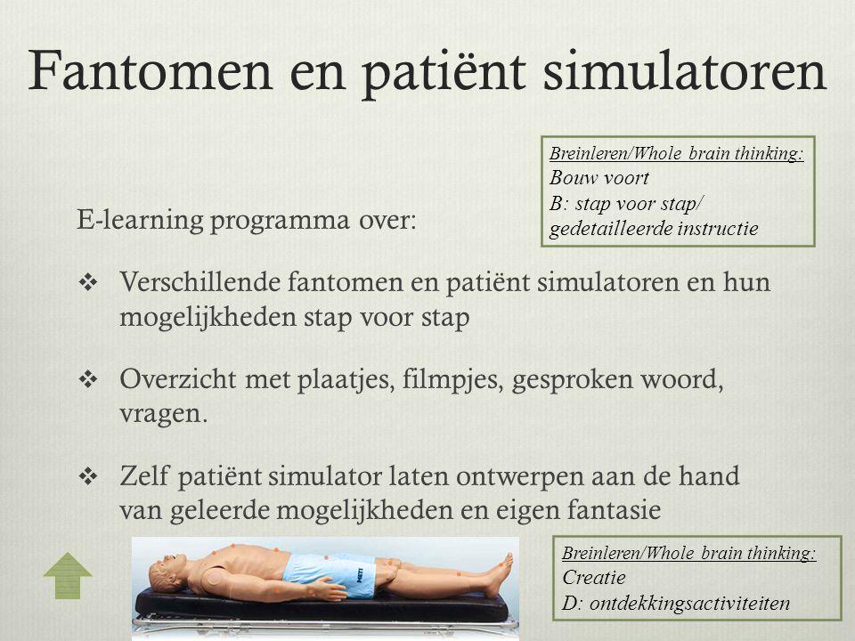 Fantomen en patiënt simulatoren E-learning programma over:  Verschillende fantomen en patiënt simulatoren en hun mogelijkheden stap voor stap  Overz