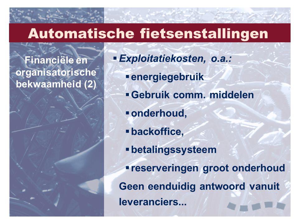  Exploitatiekosten, o.a.:  energiegebruik  Gebruik comm. middelen  onderhoud,  backoffice,  betalingssysteem  reserveringen groot onderhoud Gee
