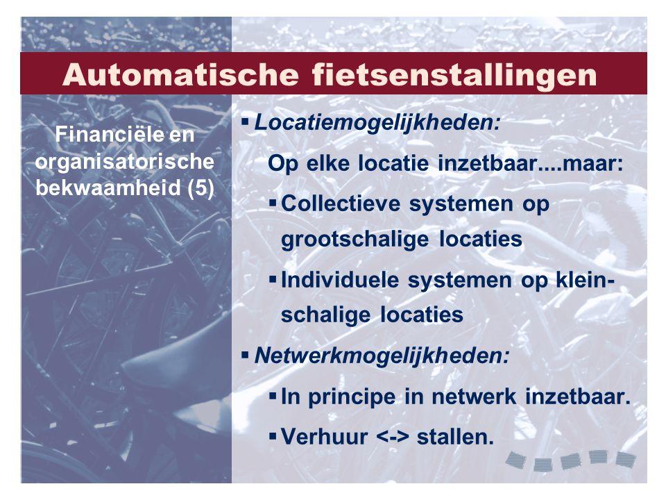  Locatiemogelijkheden: Op elke locatie inzetbaar....maar:  Collectieve systemen op grootschalige locaties  Individuele systemen op klein- schalige
