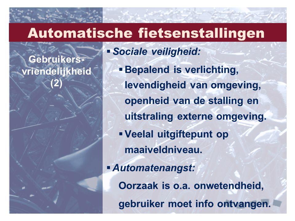  Sociale veiligheid:  Bepalend is verlichting, levendigheid van omgeving, openheid van de stalling en uitstraling externe omgeving.  Veelal uitgift