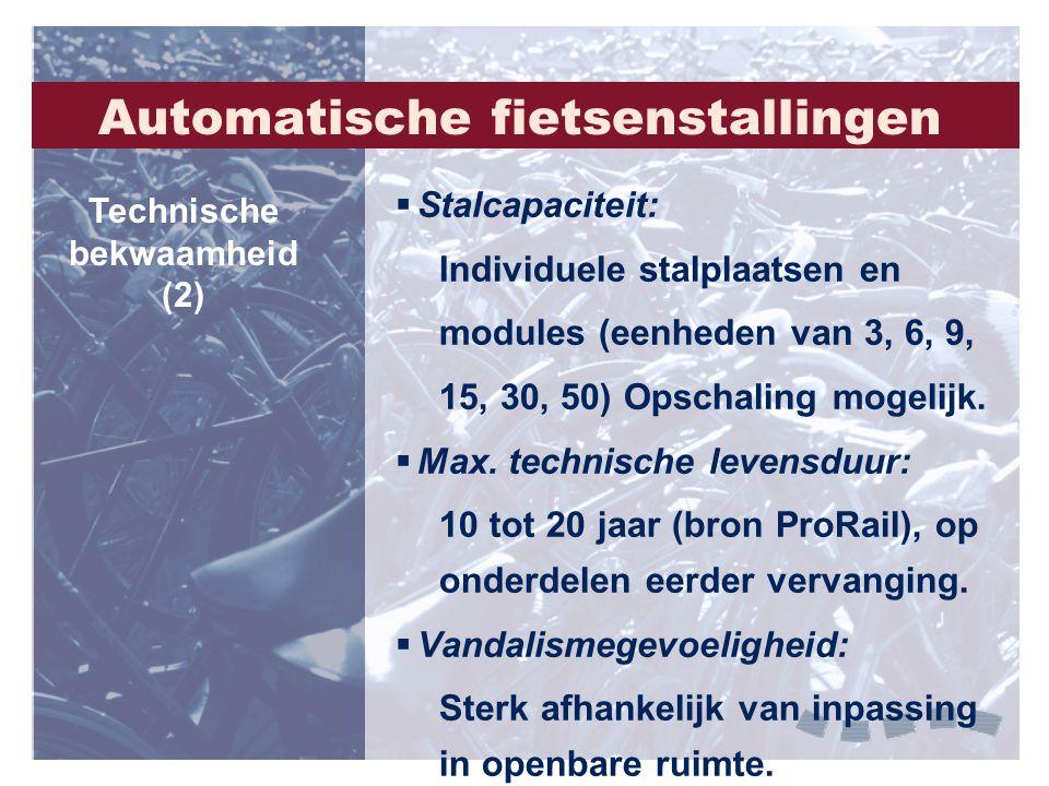 Stalcapaciteit: Individuele stalplaatsen en modules (eenheden van 3, 6, 9, 15, 30, 50) Opschaling mogelijk.  Max. technische levensduur: 10 tot 20