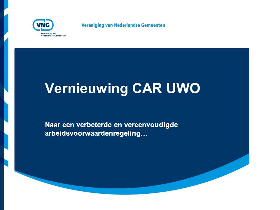 Vereniging van Nederlandse Gemeenten Informatiebijeenkomst Project Vernieuwing CAR UWO23 november 2010 Volgorde der dingen…..