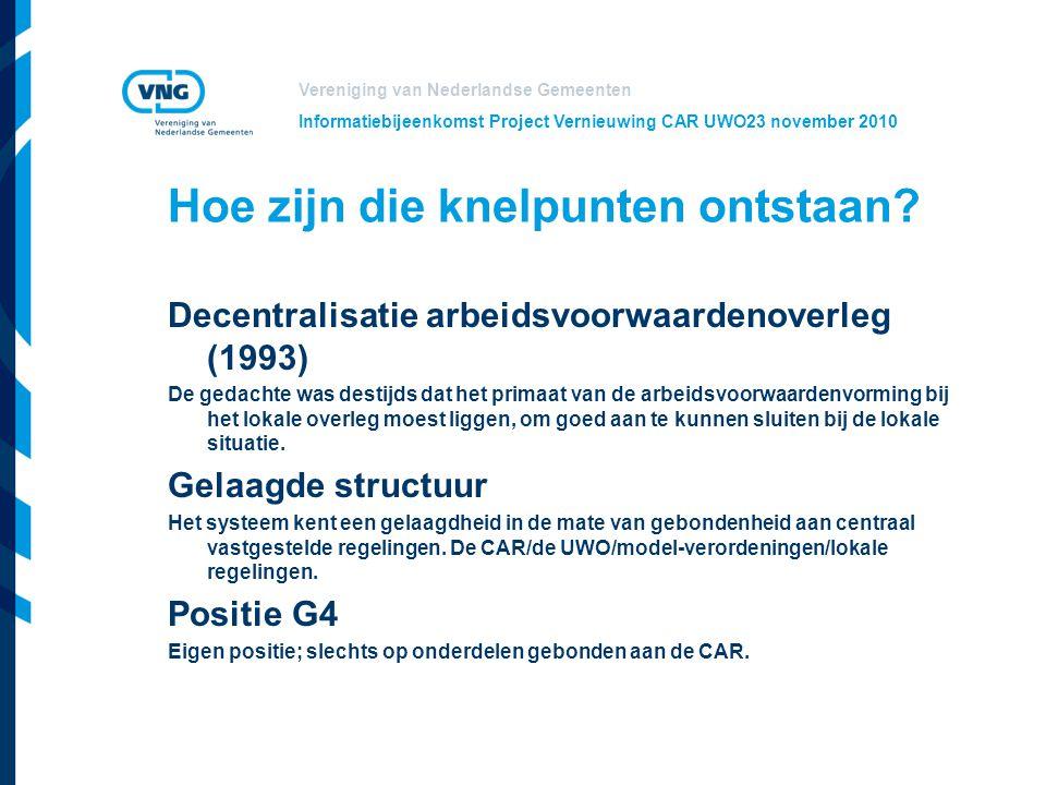 Vereniging van Nederlandse Gemeenten Informatiebijeenkomst Project Vernieuwing CAR UWO23 november 2010 Wat is er in de tussentijd gebeurd Pilot gestart met hoofdstuk over salaris en bezoldiging.