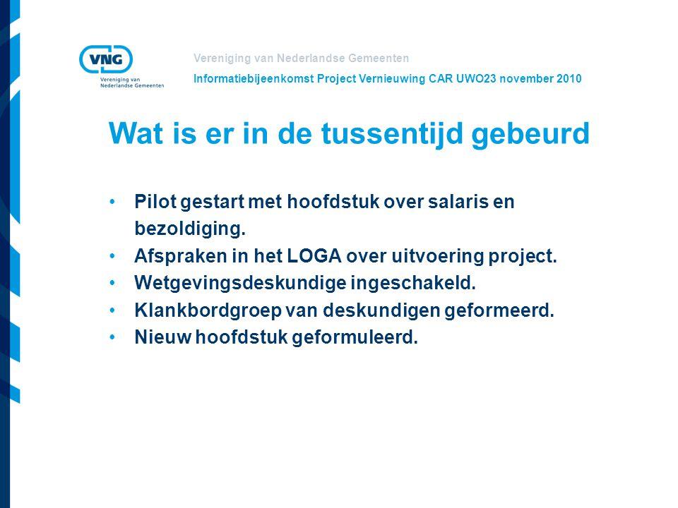 Vereniging van Nederlandse Gemeenten Informatiebijeenkomst Project Vernieuwing CAR UWO23 november 2010 Wat is er in de tussentijd gebeurd Pilot gestar
