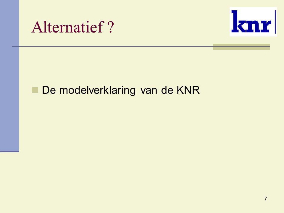 7 Alternatief De modelverklaring van de KNR