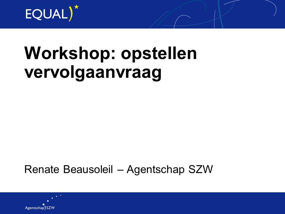 Workshop: opstellen vervolgaanvraag Renate Beausoleil – Agentschap SZW