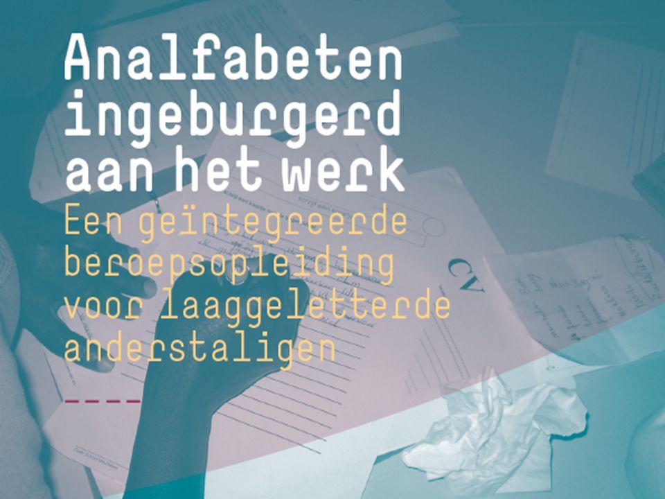 Analfabeten: ingeburgerd aan het werk Een samenwerking tussen CBE Mechelen, Prisma, VDAB Mechelen, Levanto en Karel de Grote-Hogeschool
