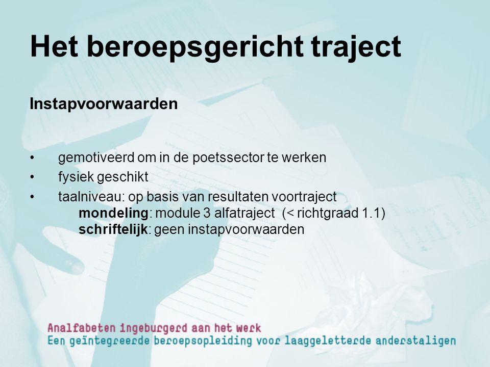 Het beroepsgericht traject Instapvoorwaarden gemotiveerd om in de poetssector te werken fysiek geschikt taalniveau: op basis van resultaten voortrajec