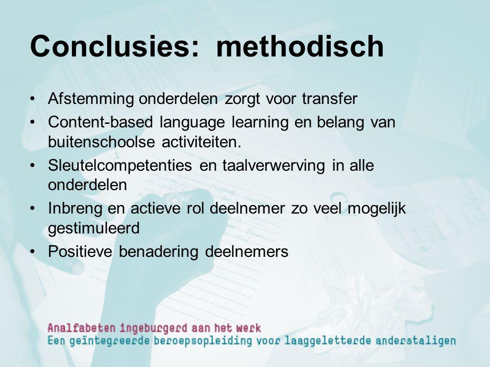Conclusies: methodisch Afstemming onderdelen zorgt voor transfer Content-based language learning en belang van buitenschoolse activiteiten. Sleutelcom