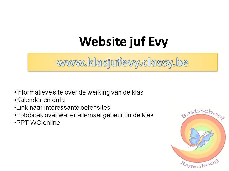 Website juf Evy Informatieve site over de werking van de klas Kalender en data Link naar interessante oefensites Fotoboek over wat er allemaal gebeurt in de klas PPT WO online