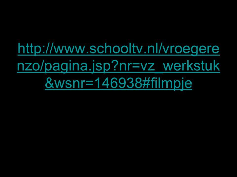 http://www.schooltv.nl/vroegere nzo/pagina.jsp?nr=vz_werkstuk &wsnr=146938#filmpje