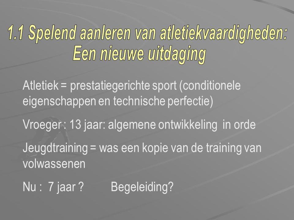 2.1 Algemene talentontwikkeling (30%) - Balspelen (timing, anticipatie, ruimteperceptie) - Turnoefeningen (rotaties, lichaamsgewicht dragen) - Conditionele eigenschappen & Coördinatieve vaardigheden 2.2 Atletiekspecifieke talentontwikkeling(70%)