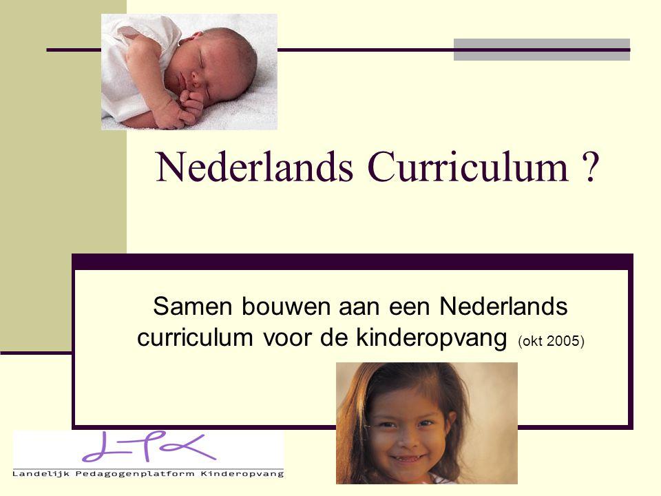 Nederlands Curriculum ? Samen bouwen aan een Nederlands curriculum voor de kinderopvang (okt 2005)