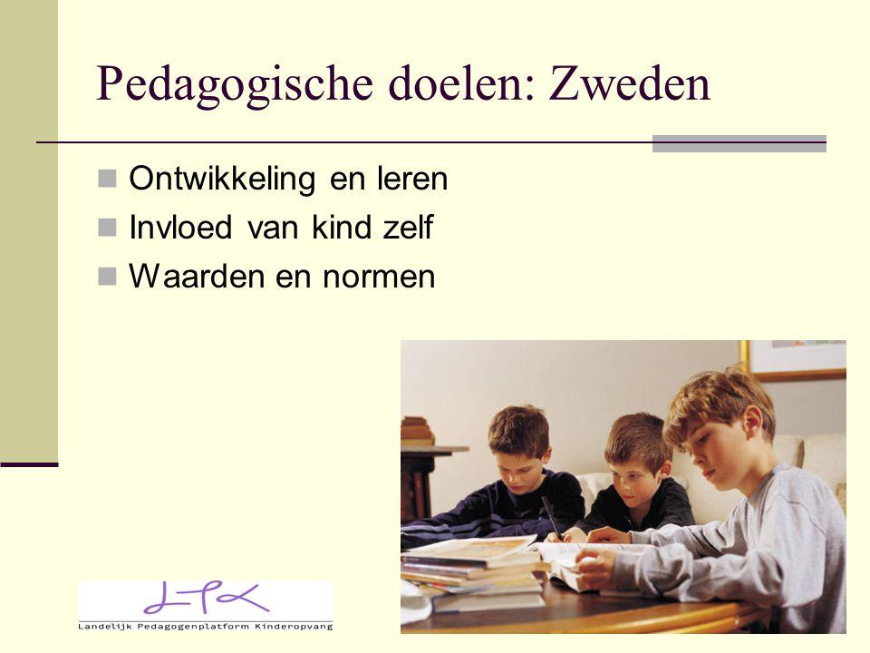 Pedagogische doelen: Zweden Ontwikkeling en leren Invloed van kind zelf Waarden en normen