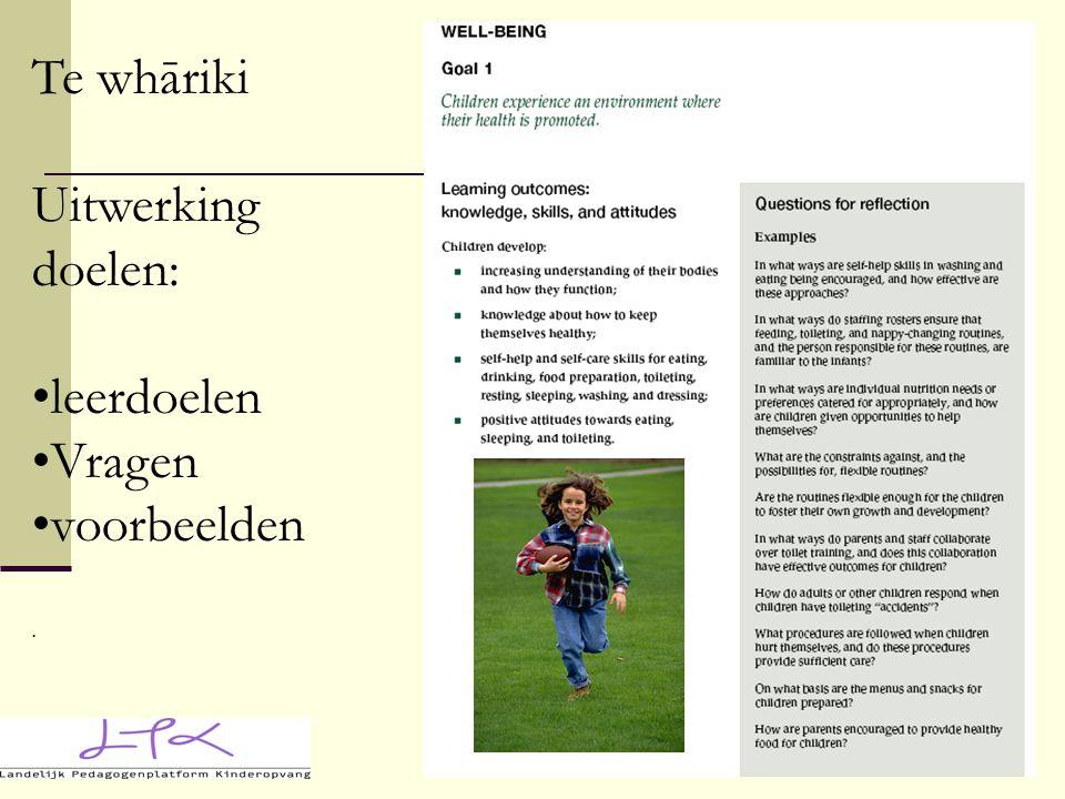 Te whāriki Uitwerking doelen: leerdoelen Vragen voorbeelden.