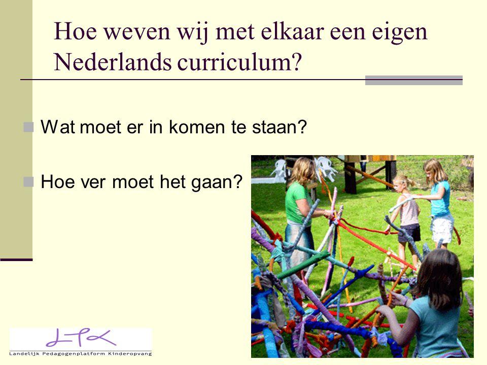 Hoe weven wij met elkaar een eigen Nederlands curriculum? Wat moet er in komen te staan? Hoe ver moet het gaan?