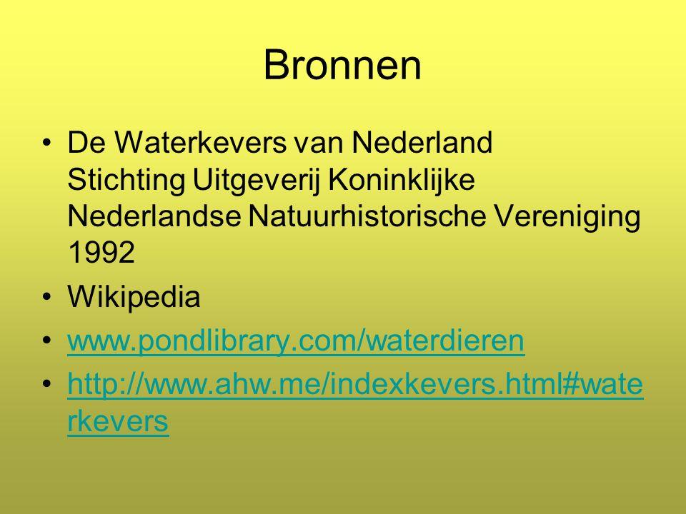 Bronnen De Waterkevers van Nederland Stichting Uitgeverij Koninklijke Nederlandse Natuurhistorische Vereniging 1992 Wikipedia www.pondlibrary.com/waterdieren http://www.ahw.me/indexkevers.html#wate rkevershttp://www.ahw.me/indexkevers.html#wate rkevers