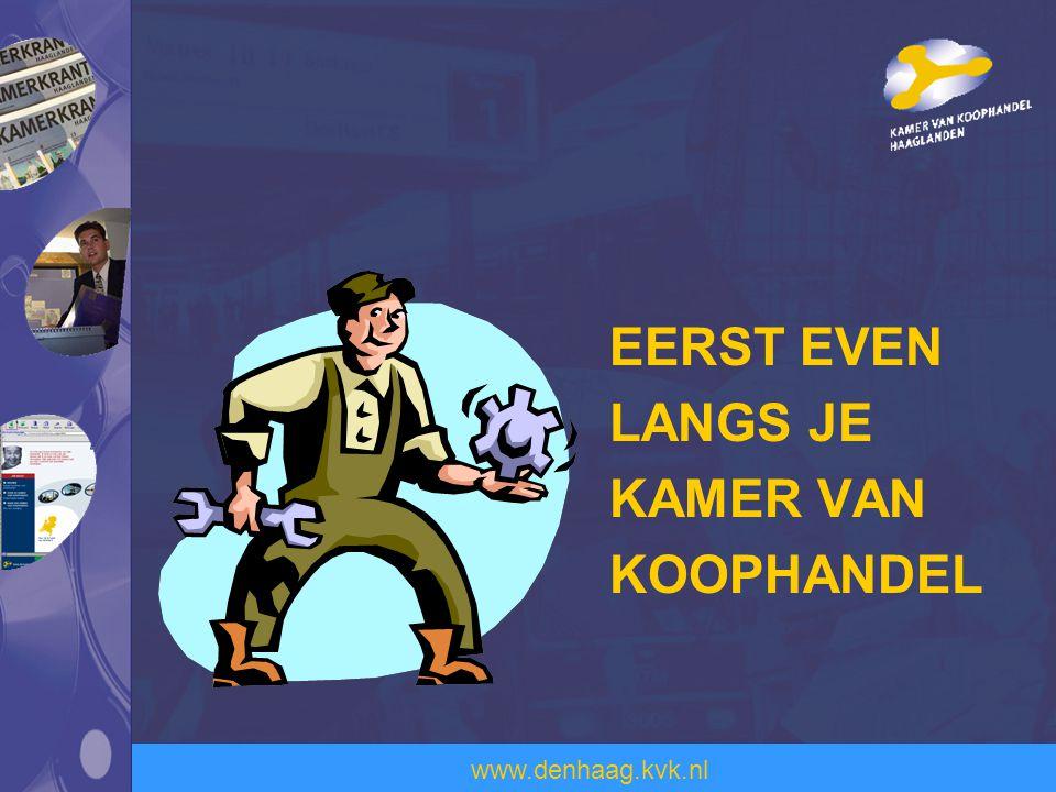 www.denhaag.kvk.nl EERST EVEN LANGS JE KAMER VAN KOOPHANDEL