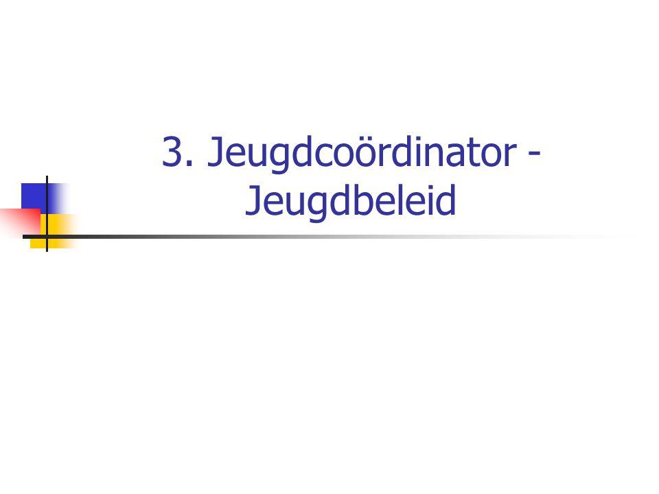3. Jeugdcoördinator - Jeugdbeleid