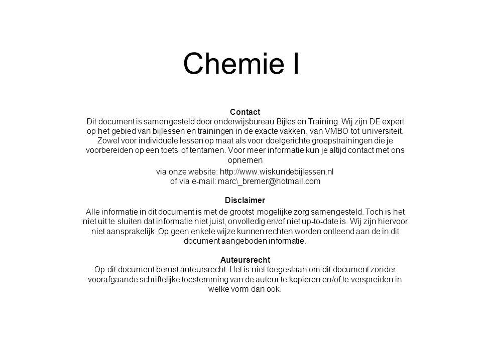 Chemie I Contact Dit document is samengesteld door onderwijsbureau Bijles en Training. Wij zijn DE expert op het gebied van bijlessen en trainingen in