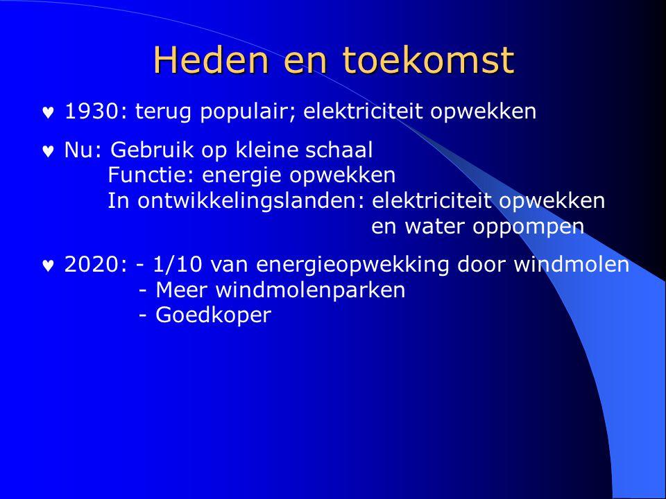 Heden en toekomst 1930: terug populair; elektriciteit opwekken Nu: Gebruik op kleine schaal Functie: energie opwekken In ontwikkelingslanden: elektric