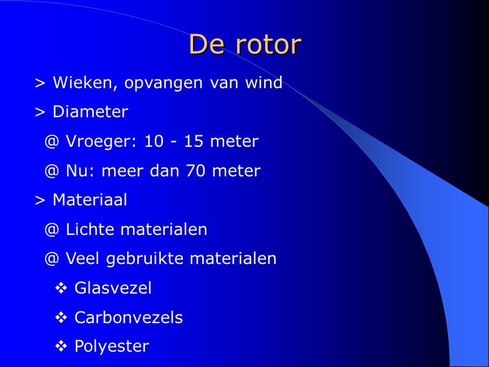 De rotor > Wieken, opvangen van wind > Diameter @ Vroeger: 10 - 15 meter @ Nu: meer dan 70 meter > Materiaal @ Lichte materialen @ Veel gebruikte mate