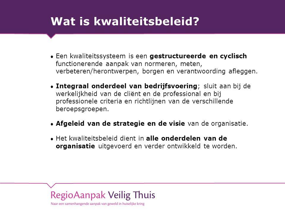 Wat is kwaliteitsbeleid? Een kwaliteitssysteem is een gestructureerde en cyclisch functionerende aanpak van normeren, meten, verbeteren/herontwerpen,