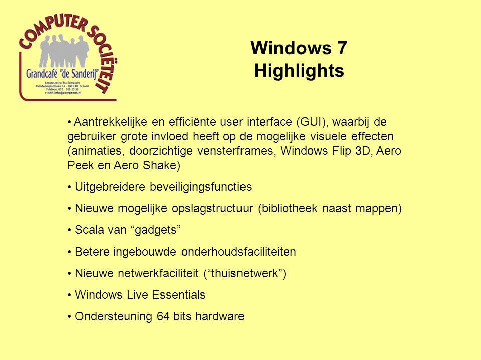 Windows 7 Highlights Aantrekkelijke en efficiënte user interface (GUI), waarbij de gebruiker grote invloed heeft op de mogelijke visuele effecten (animaties, doorzichtige vensterframes, Windows Flip 3D, Aero Peek en Aero Shake) Uitgebreidere beveiligingsfuncties Nieuwe mogelijke opslagstructuur (bibliotheek naast mappen) Scala van gadgets Betere ingebouwde onderhoudsfaciliteiten Nieuwe netwerkfaciliteit ( thuisnetwerk ) Windows Live Essentials Ondersteuning 64 bits hardware