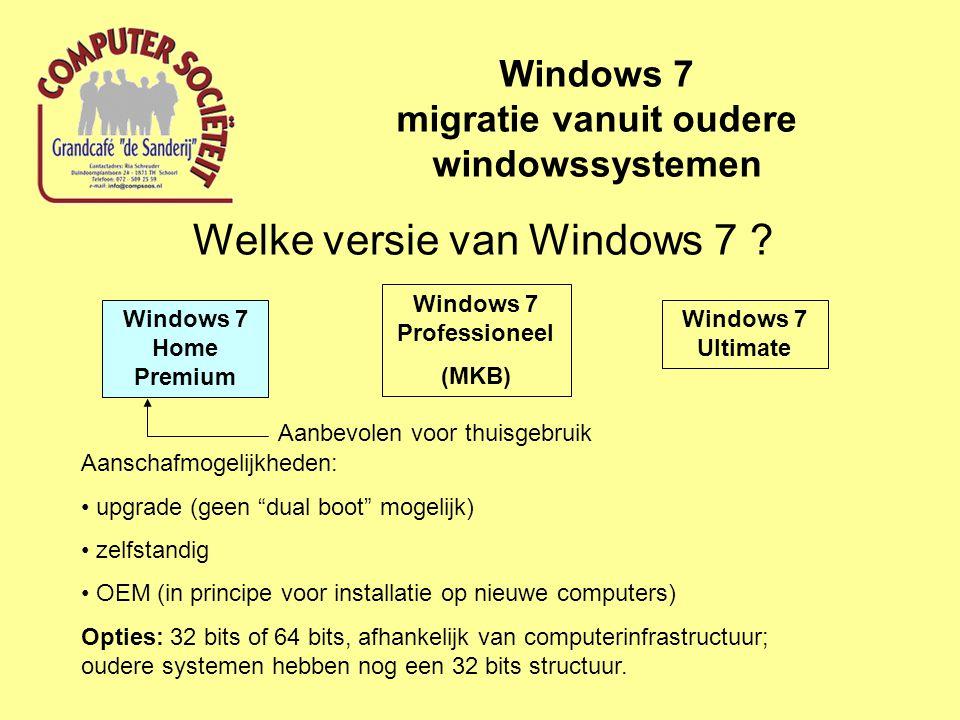 Migratie vanuit Windows XP Windows 7 migratie vanuit oudere windowssystemen 1.