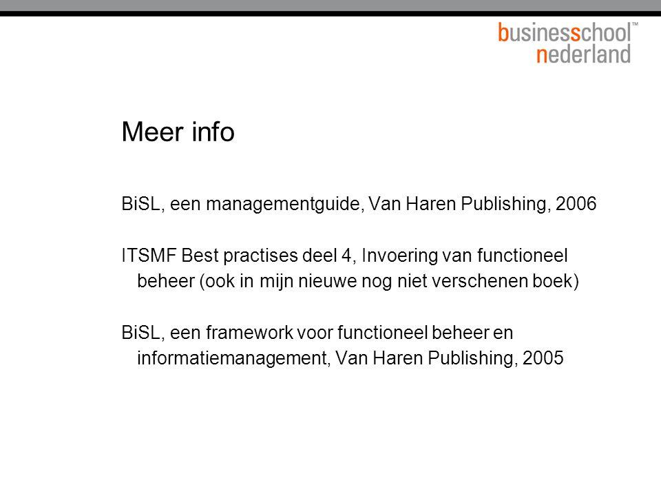 Meer info BiSL, een managementguide, Van Haren Publishing, 2006 ITSMF Best practises deel 4, Invoering van functioneel beheer (ook in mijn nieuwe nog niet verschenen boek) BiSL, een framework voor functioneel beheer en informatiemanagement, Van Haren Publishing, 2005
