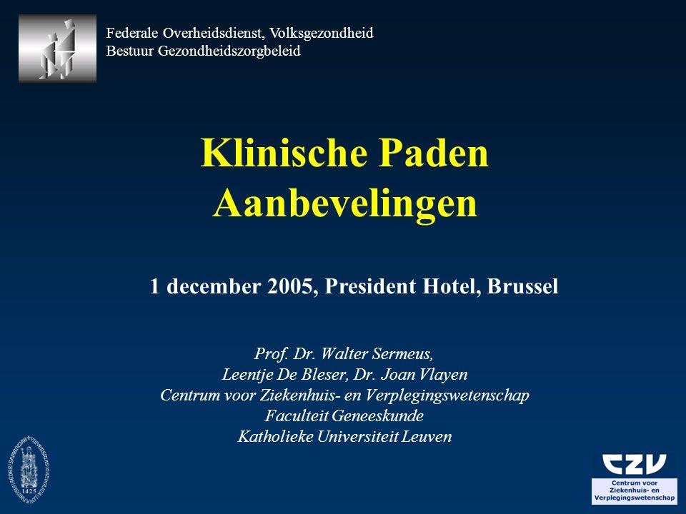 Klinische Paden Aanbevelingen Prof.Dr. Walter Sermeus, Leentje De Bleser, Dr.