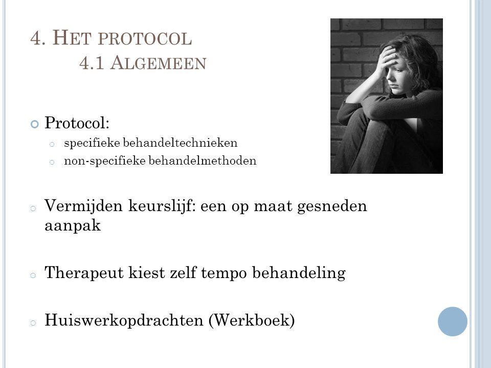 4. H ET PROTOCOL 4.1 A LGEMEEN Protocol: o specifieke behandeltechnieken o non-specifieke behandelmethoden o Vermijden keurslijf: een op maat gesneden