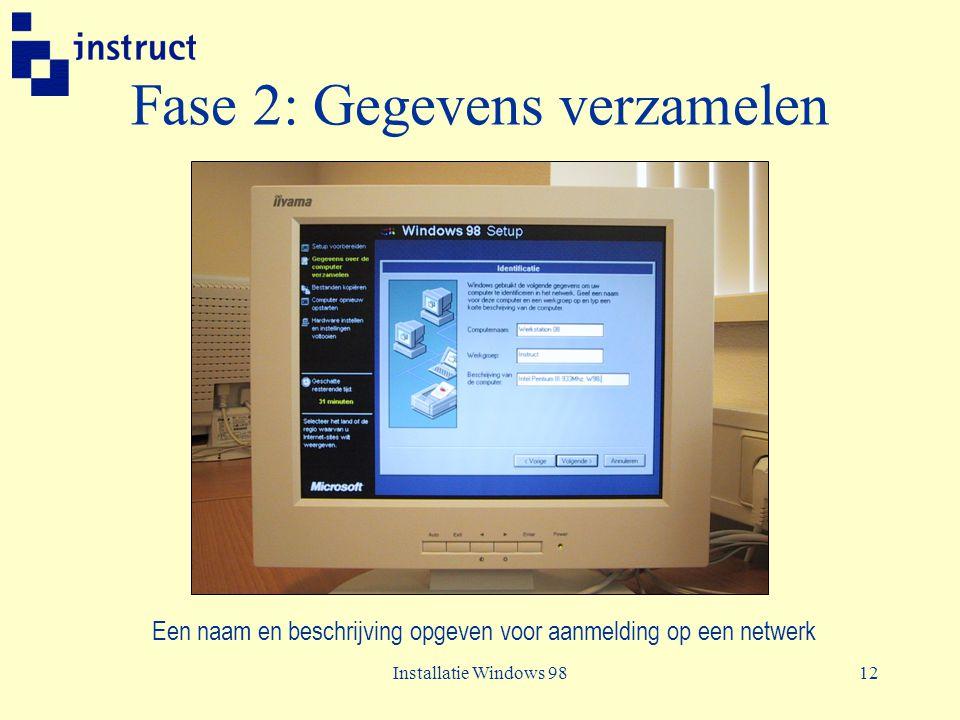 Installatie Windows 9812 Fase 2: Gegevens verzamelen Een naam en beschrijving opgeven voor aanmelding op een netwerk