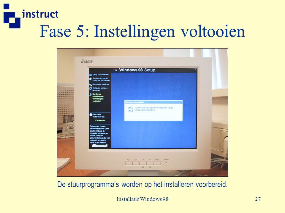 Installatie Windows 9827 Fase 5: Instellingen voltooien De stuurprogramma's worden op het installeren voorbereid.