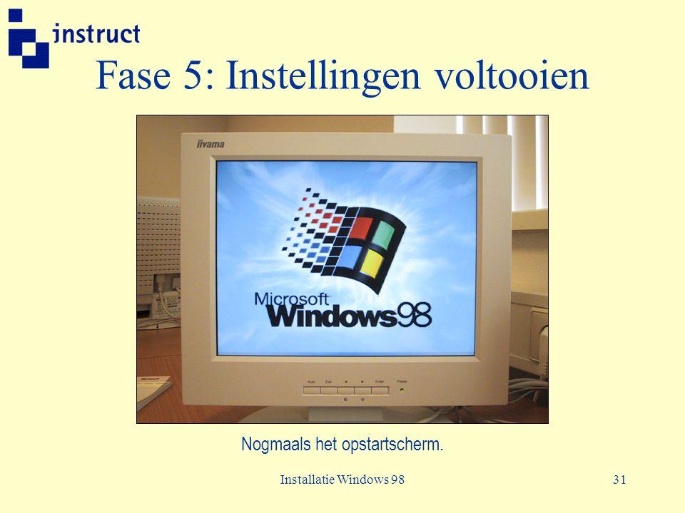 Installatie Windows 9831 Fase 5: Instellingen voltooien Nogmaals het opstartscherm.